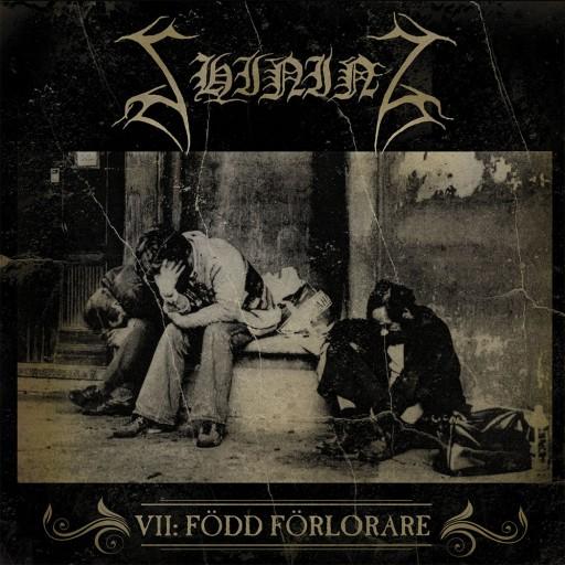 Shining (SWE) - VII - Född förlorare 2011