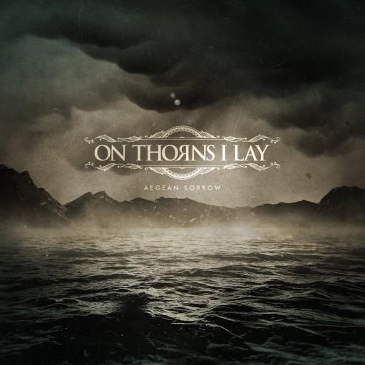 On Thorns I Lay - Aegean Sorrow 2018