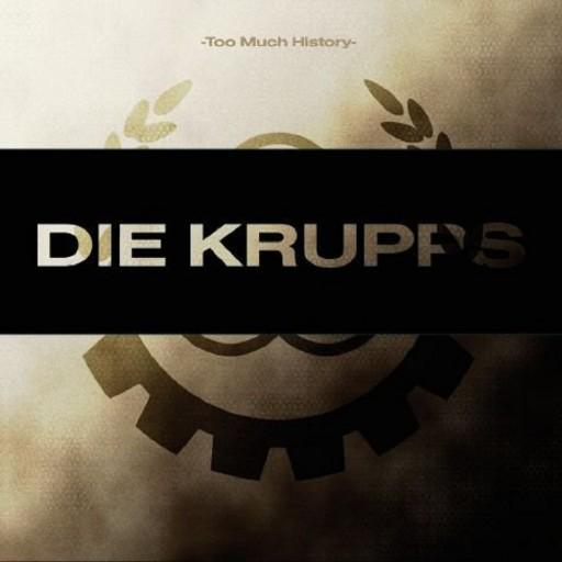 Die Krupps - Too Much History: The Metal Years 2007