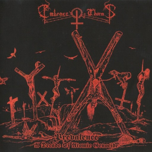 Embrace of Thorns - Prevalence: A Decade of Atomic Genocide 2009