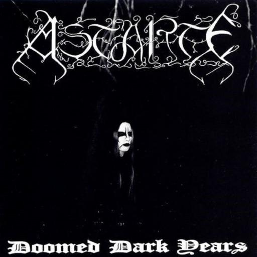 Astarte - Doomed Dark Years 1998