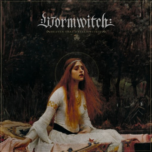 Wormwitch - Heaven That Dwells Within 2019
