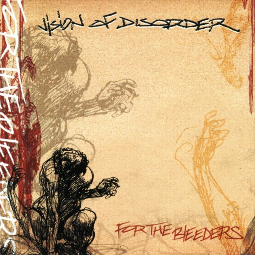 Vision of Disorder - For the Bleeders 1999