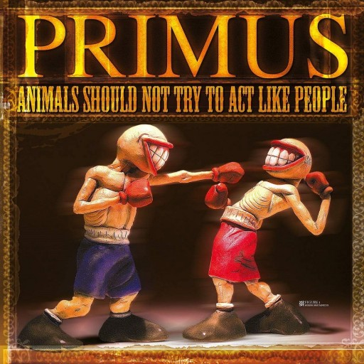 Primus - Animals Should Not Try to Act Like People 2003