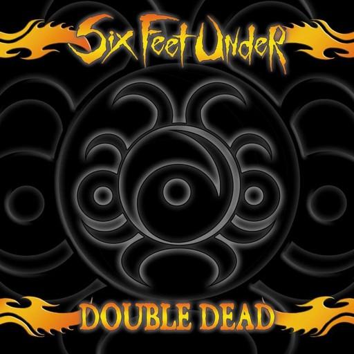 Six Feet Under - Double Dead Redux 2003
