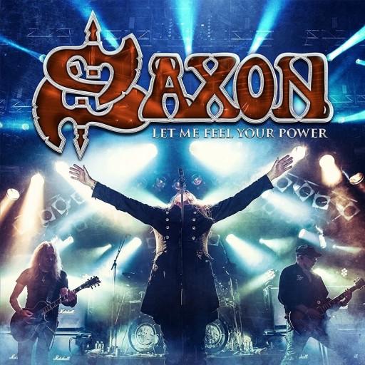 Saxon - Let Me Feel Your Power 2016