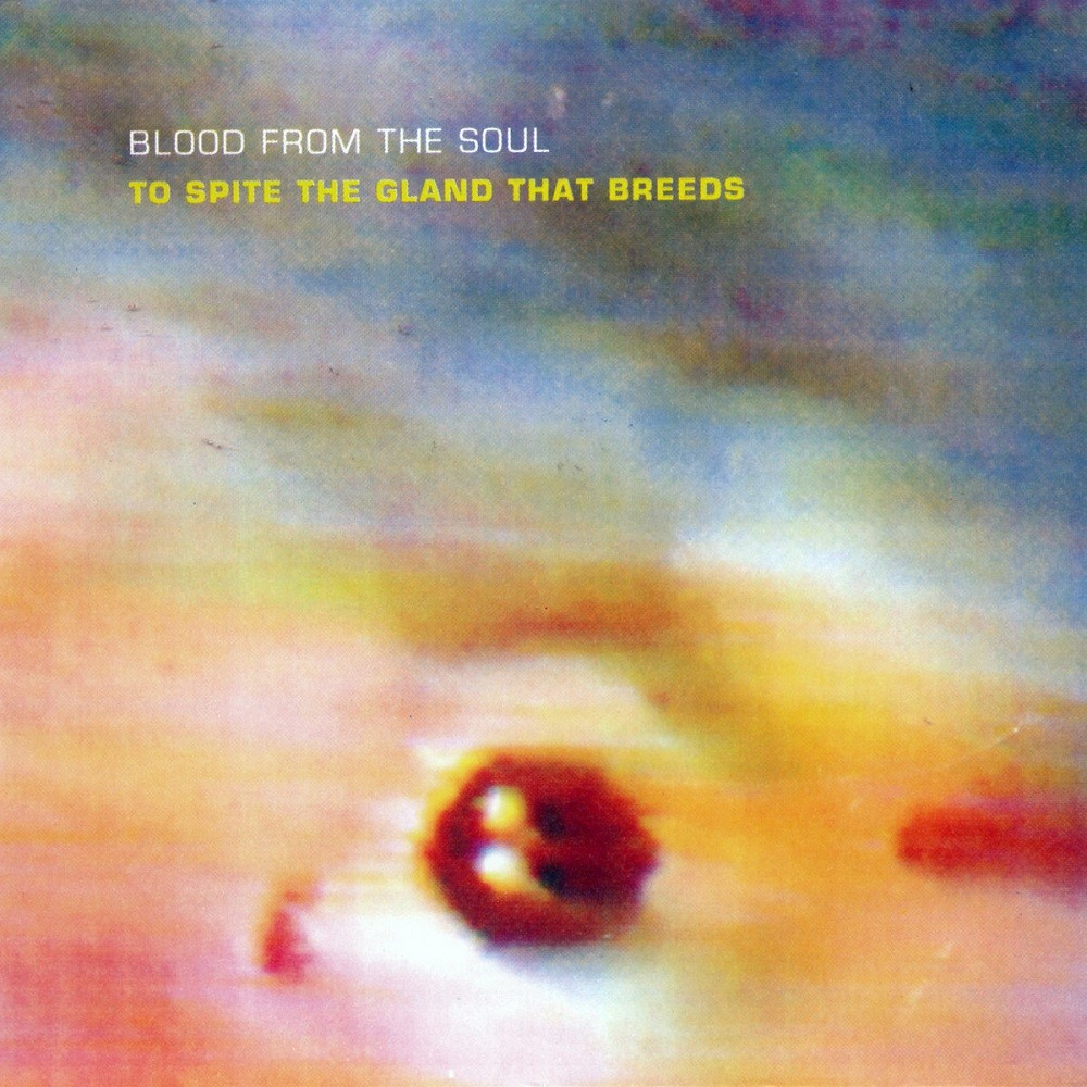 Blood From the Soul - To Spite the Gland That Breeds (1994) Cover