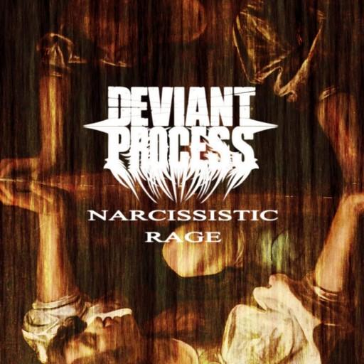 Deviant Process - Narcissistic Rage 2011