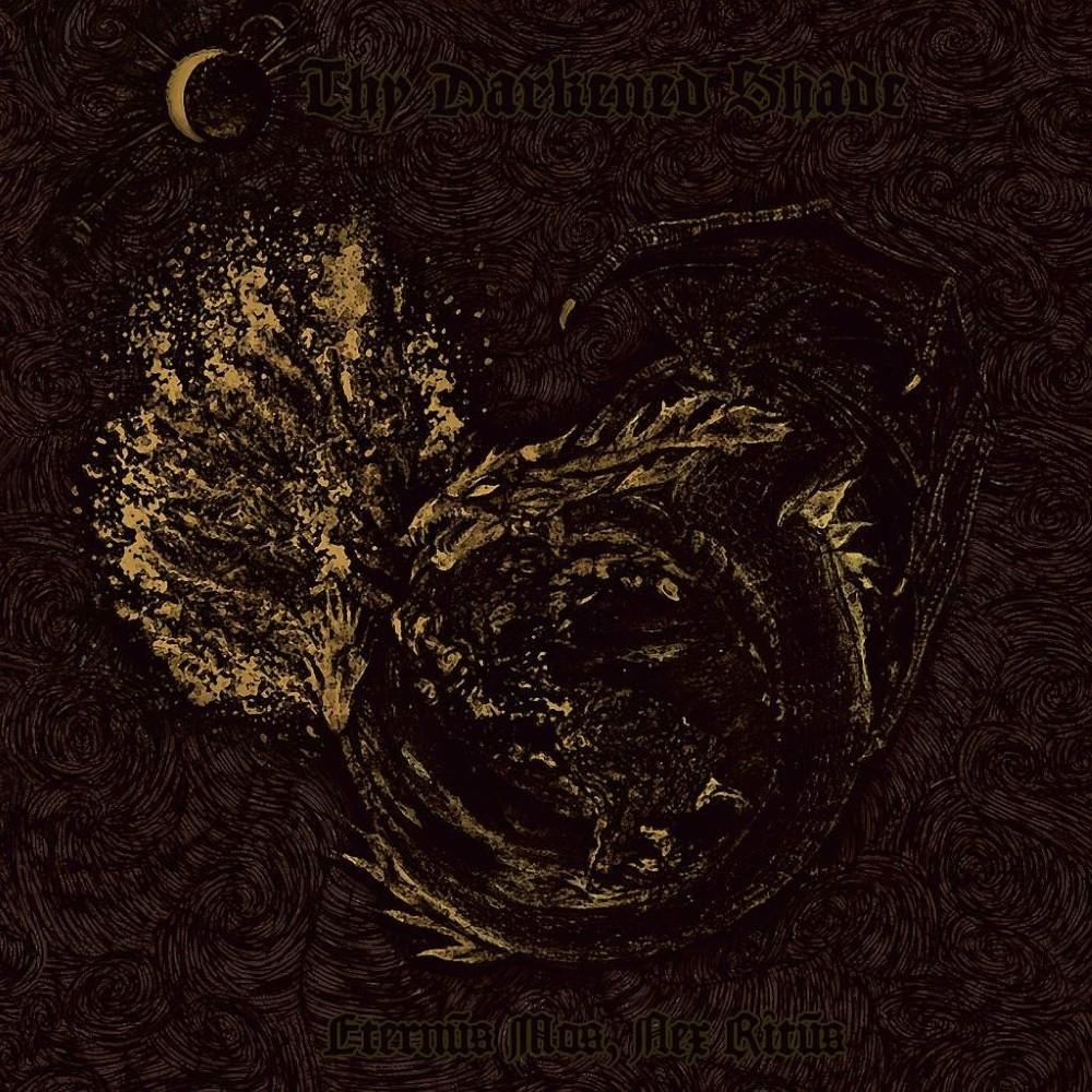 Thy Darkened Shade - Eternvs Mos, Nex Ritvs