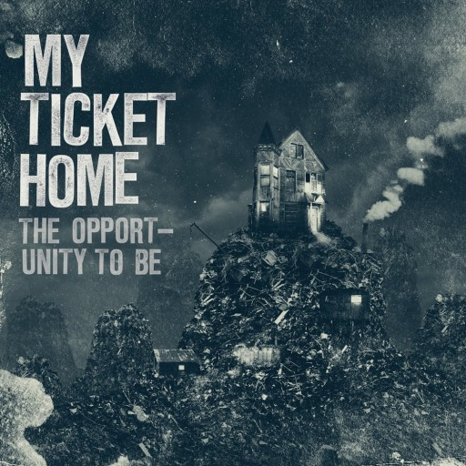 My Ticket Home - The Opportunity to Be 2010