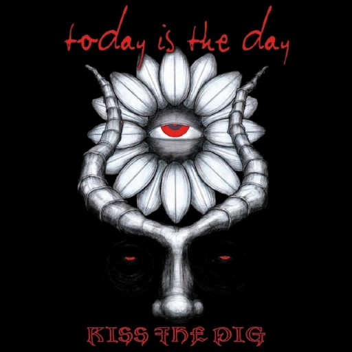 Today is the Day - Kiss the Pig 2004