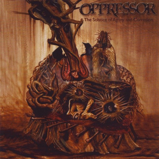 The Solstice of Agony and Corrosion