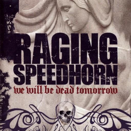 Raging Speedhorn - We Will Be Dead Tomorrow 2002