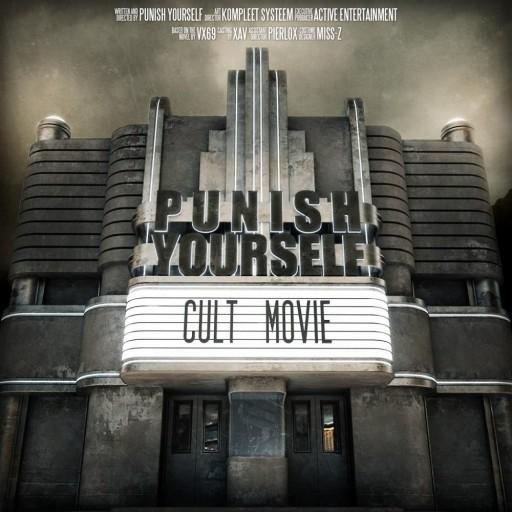 Punish Yourself - Cult Movie 2007
