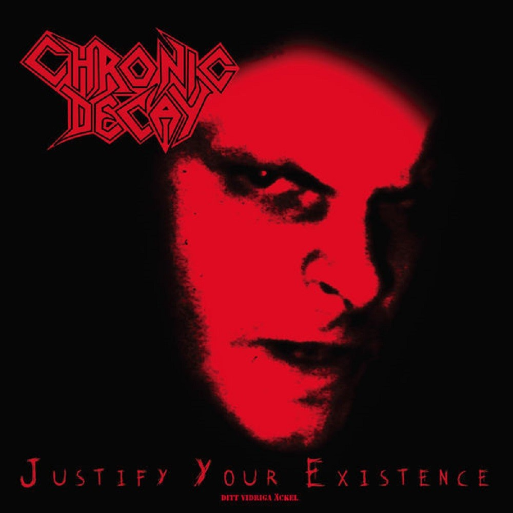 Chronic Decay - Justify Your Existence