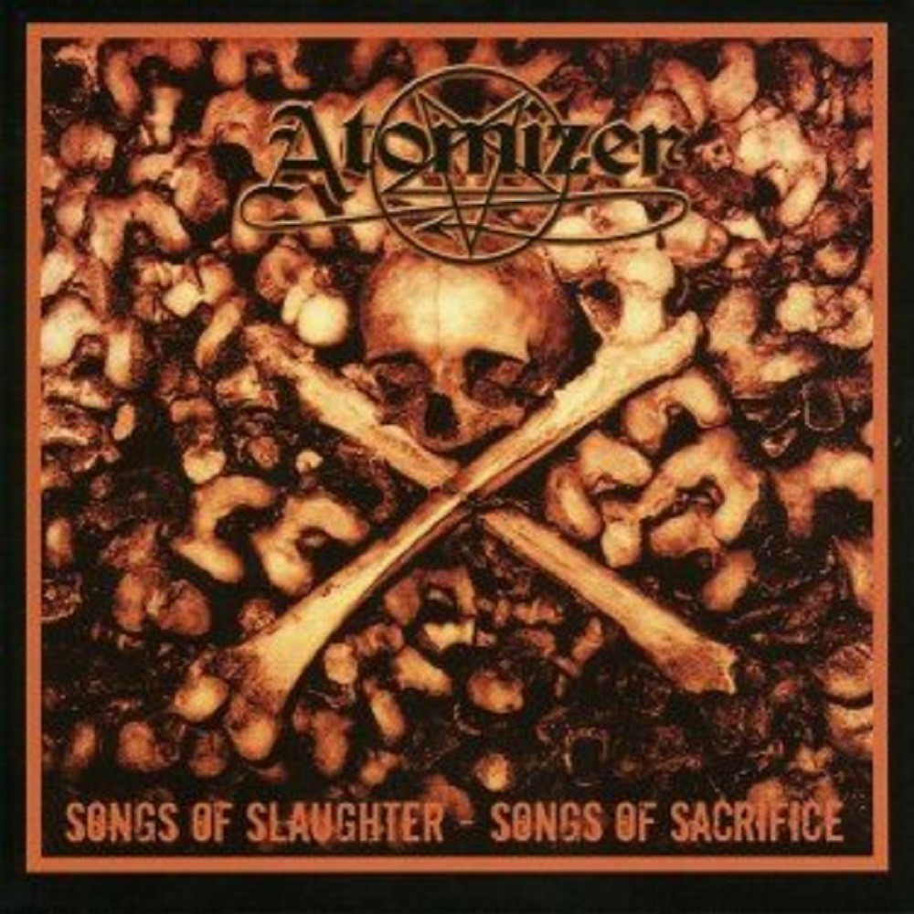 Atomizer - Songs of Slaughter, Songs of Sacrifice (2004) Cover
