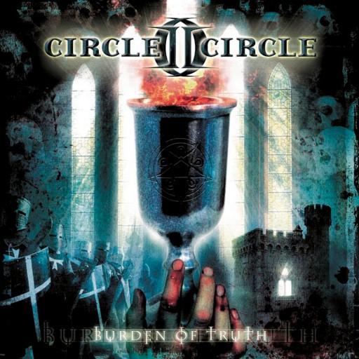 Circle II Circle - Burden of Truth 2006