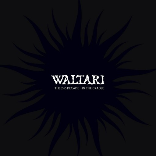 Waltari - The 2nd Decade - In the Cradle 2008