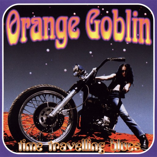 Orange Goblin - Time Travelling Blues 1998