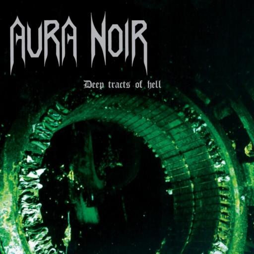 Aura Noir - Deep Tracts of Hell 1998