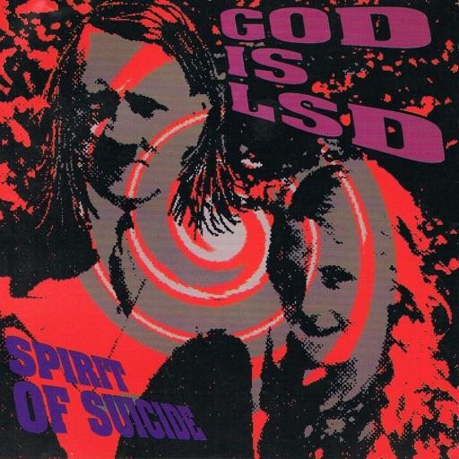 God Is LSD - Spirit of Suicide 1993
