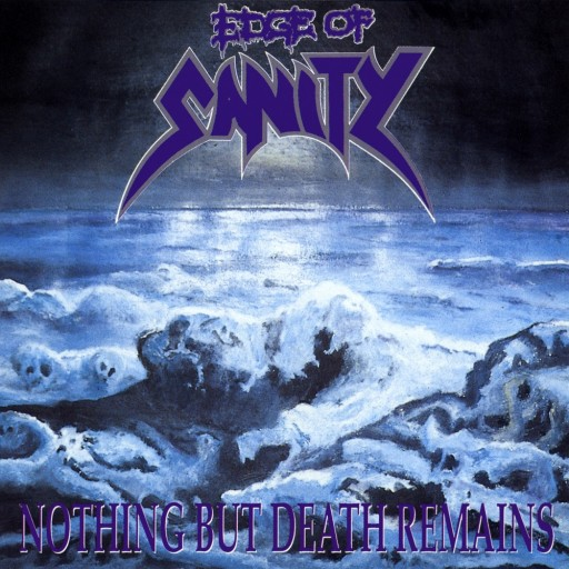 Edge of Sanity - Nothing But Death Remains 1991