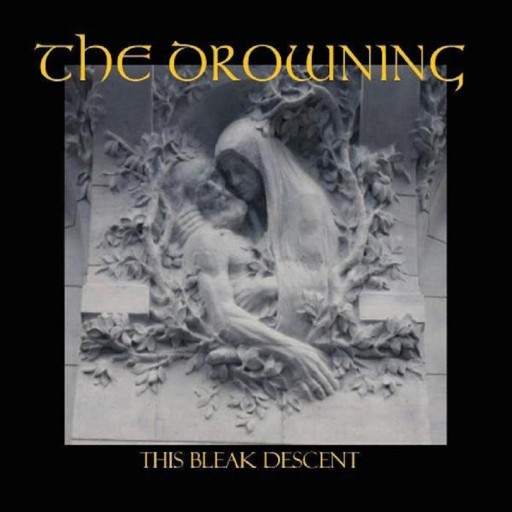 Drowning, The - This Bleak Descent 2008
