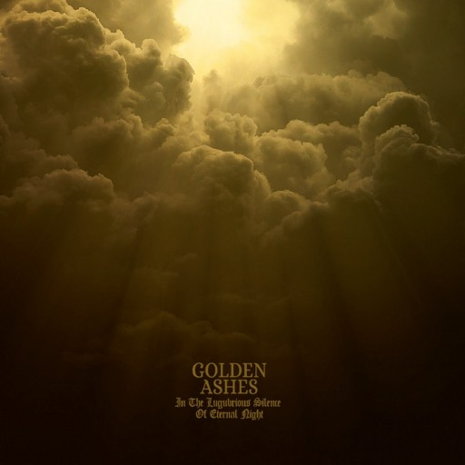 Golden Ashes - In the Lugubrious Silence of Eternal Night 2020