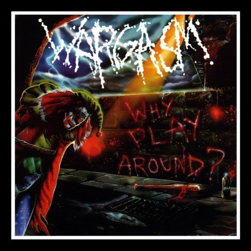 Wargasm - Why Play Around? 1988
