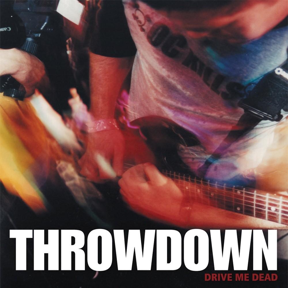 Throwdown - Drive Me Dead (2000) Cover