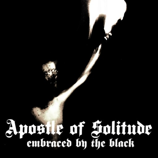 Apostle of Solitude - Embraced by the Black 2006