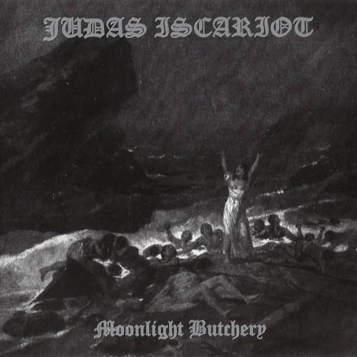 Judas Iscariot - Moonlight Butchery 2002