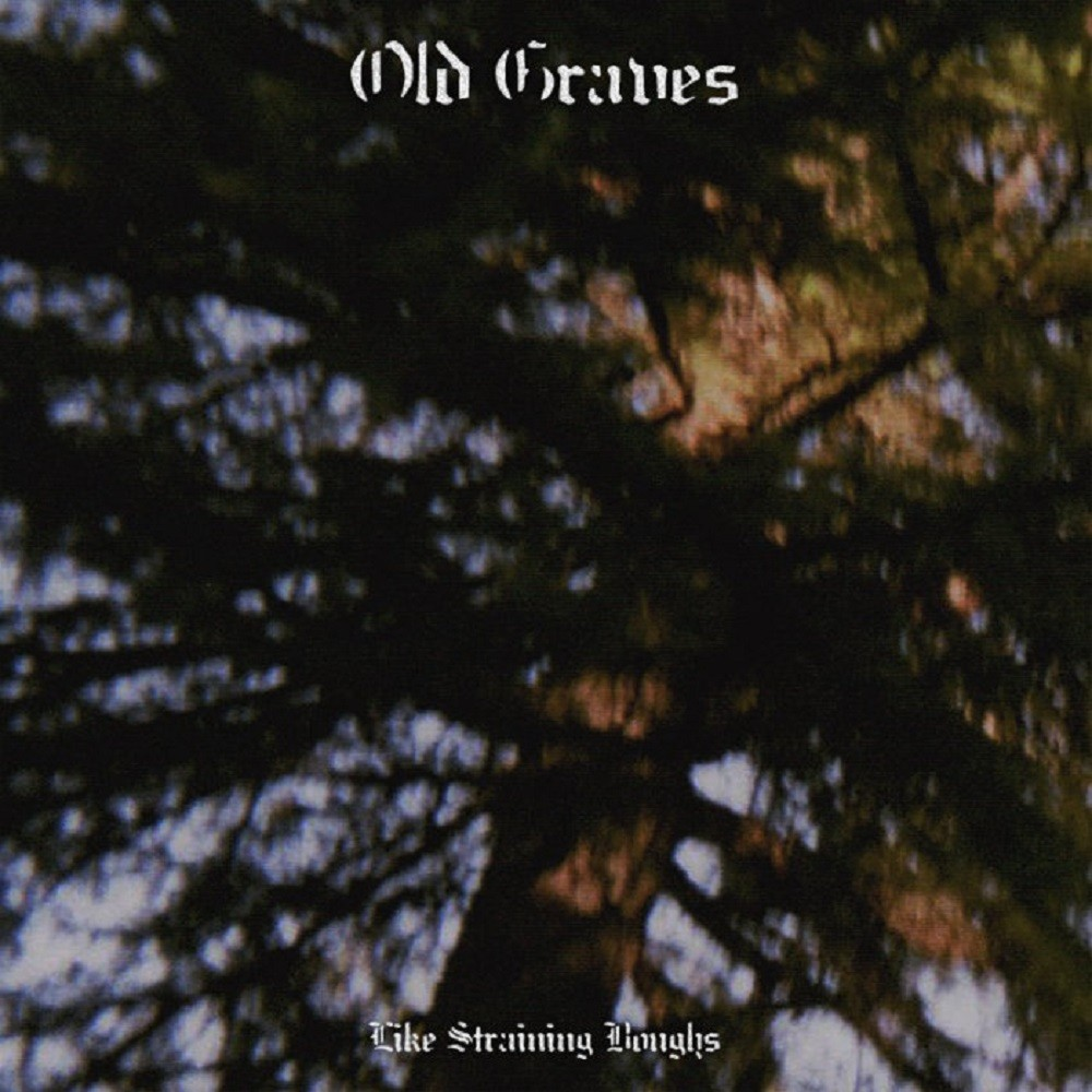 Old Graves - Like Straining Boughs (2014) Cover