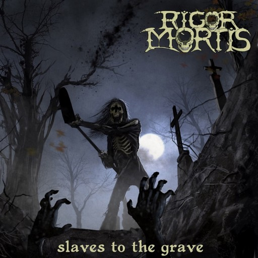 Rigor Mortis - Slaves to the Grave 2014