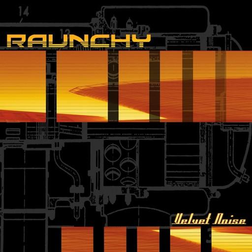 Raunchy - Velvet Noise 2001