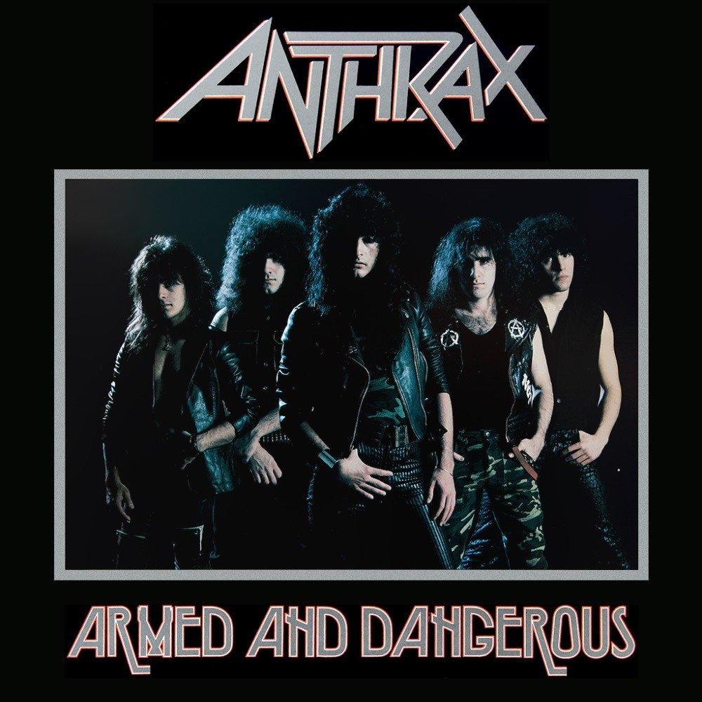 Anthrax - Armed and Dangerous (1985) Cover
