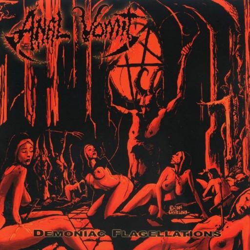 Anal Vomit - Demoniac Flagellations 2005