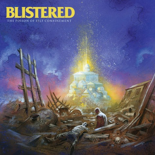 Blistered - The Poison of Self Confinement 2015