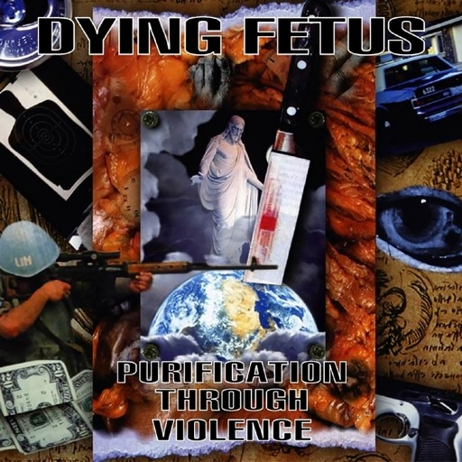 Dying Fetus - Purification Through Violence 1996