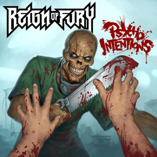 Reign of Fury - Psycho Intentions 2011