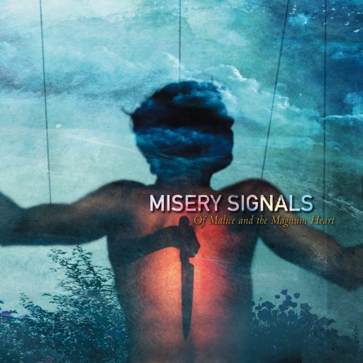 Misery Signals - Of Malice and the Magnum Heart 2004