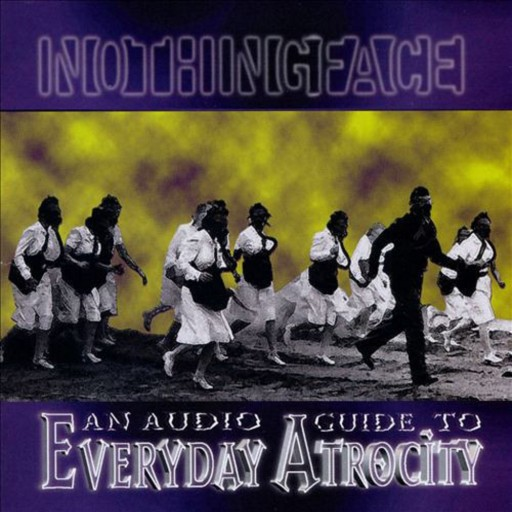 Nothingface - An Audio Guide to Everyday Atrocity 1998