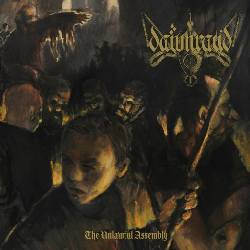 Dawn Ray'd - The Unlawful Assembly 2017