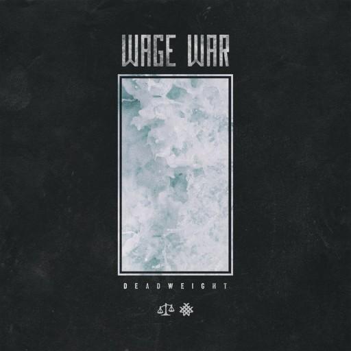 Wage War - Deadweight 2017