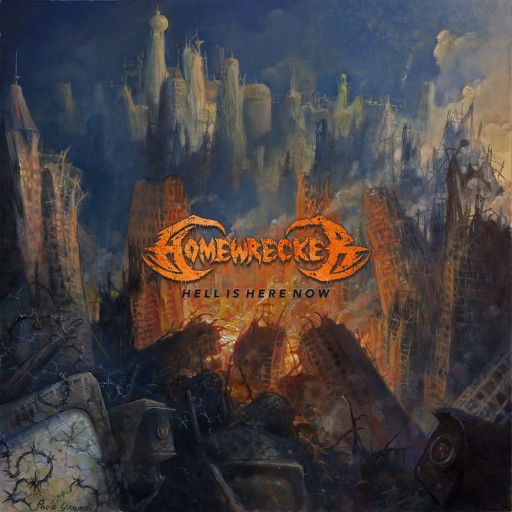 Homewrecker - Hell Is Here Now 2018