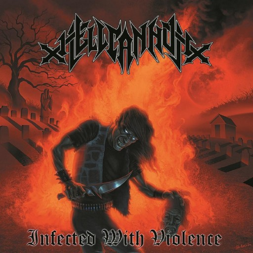 Hellcannon - Infected With Violence 2010