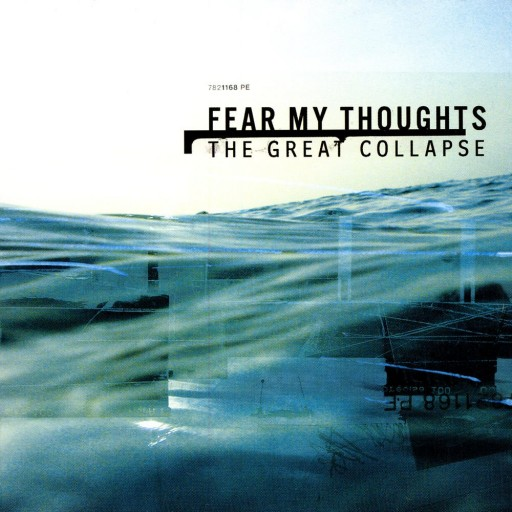 Fear My Thoughts - The Great Collapse 2004