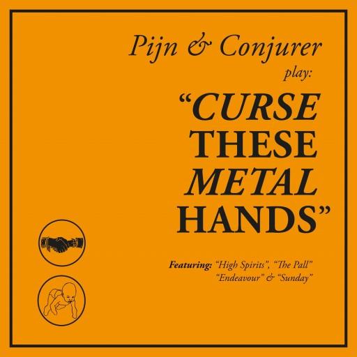 Pijn / Conjurer - Curse These Metal Hands 2019