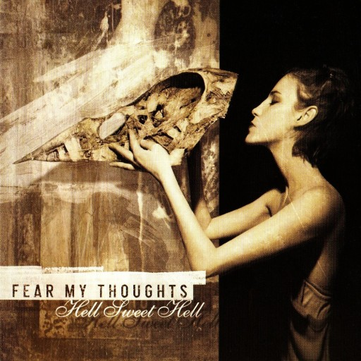 Fear My Thoughts - Hell Sweet Hell 2005