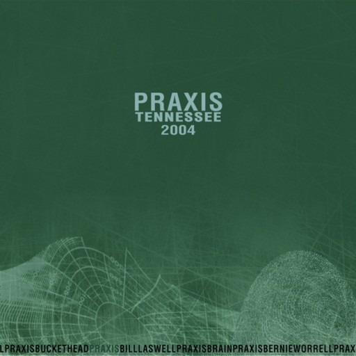 Praxis - Tennessee 2004 2007